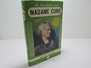 The True Book about Madame Curie