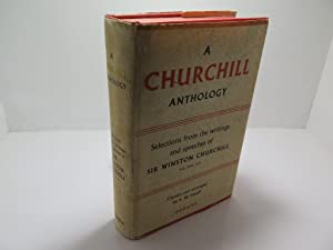 A Churchill Anthology: Selections from the writings and speeches of Sir Winston Churchill