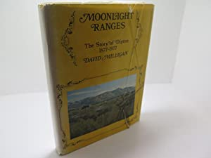 Moonlight Ranges The Story of Dipton 1877-1977: Milligan, David