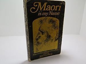 Maori is My Name Historical Maori Writings: Caselberg, John (edit)