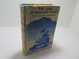 The Land of Milk and Honey.: Kagawa, Toyohiko