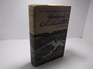 The Lonely Sea and the Sky. Autobiography of Francis Chichester