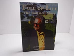 Full of Life - The Bob Sell Story