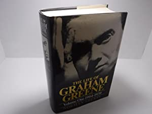 THE LIFE OF GRAHAM GREENE VOLUME ONE 1904-1939