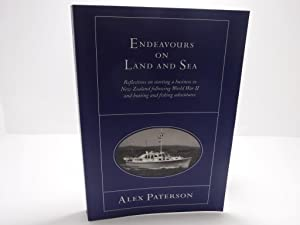 Endeavours on Land and Sea : Reflections on Starting a Business in New Zealand Following World Wa...