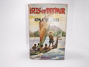 Isles of Despair: Idriess, Ion L
