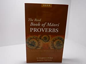 The Reed Book of Maori Proverbs. Te: Broughton, A.E.; Reed,