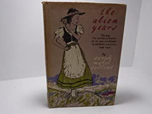 The Alien Years - Being the Autobiography of an Englishwoman in Germany and Austria 1938-46