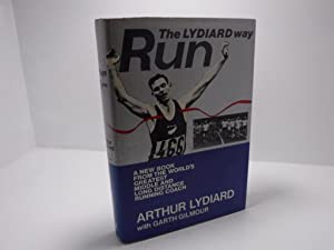 Run the Lydiard Way: Lydiard, Arthur; Gilmour,