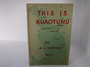 This is Kuaotunu: Reprinted 1964 With Additions.: Simpson, R A