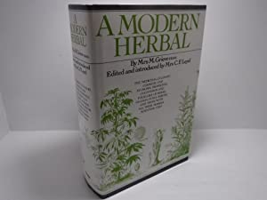 A Modern Herbal : The Medicinal, Culinary,: Grieve, M
