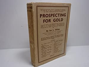 Prospecting for Gold: From Dish to the Hydraulic Plant, and from the dolly to the stamper battery