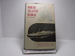 North Atlantic Seaway : An Illustrated History of the Passenger Services Linking the Old World wi...