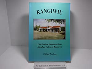 Rangiwiu : The Poulton Family and the Otawhao Valley in Kumeroa (Hawkes Bay, New Zealand)
