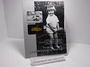The Untrodden Ways: A young woman's journey to normal living from a life in isolation and NZ fore...