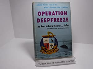 Operation Deepfreeze: Admiral Dufek's Story of the World's Greatest Polar Expedition