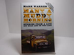 Many a Muddy Morning: Stories From a Life Off Road and on The Land