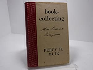 BOOK-COLLECTING. More Letters To Everyman: Muir, Percy H