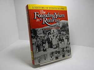 The Founding Years in Rotorua: A History of Events to 1900