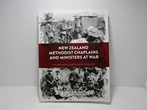 New Zealand Methodist Chaplains And Ministers At War: The First World War Through Their Eyes