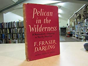 Pelican in the Wilderness: A Naturalist's Odyssey in North America