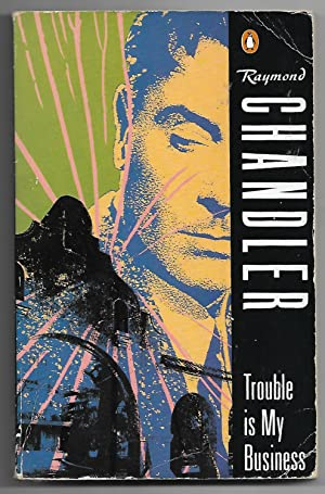 Trouble is My Business: Raymond Chandler