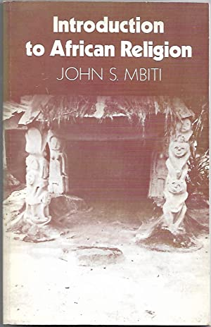 Introduction to African Religion: John S. Mbiti