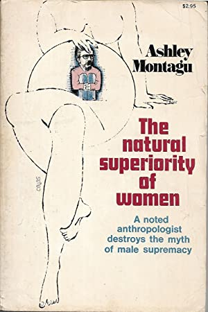 The natural Superiority of Women: Ashley Montague