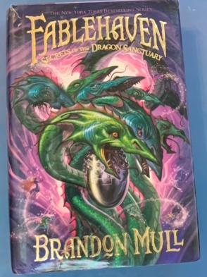 Fablehaven Secrets to the Dragon Sanctuary: Brandon Mull