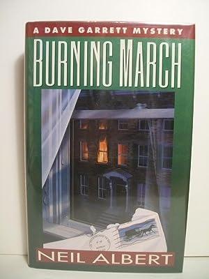 Burning March (A Dave Garrett Mystery): Albert, Neil