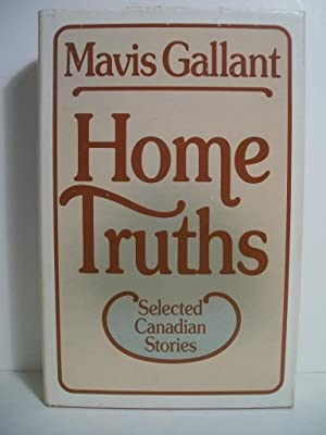 Home truths: Selected Canadian stories: Gallant, Mavis
