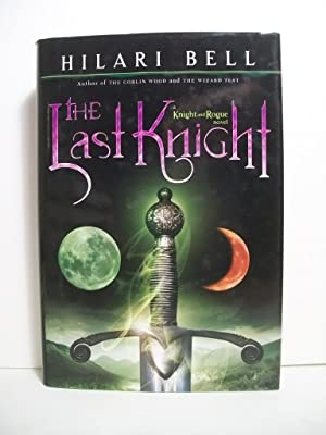 The Last Knight (Knight and Rogue): Bell, Hilari