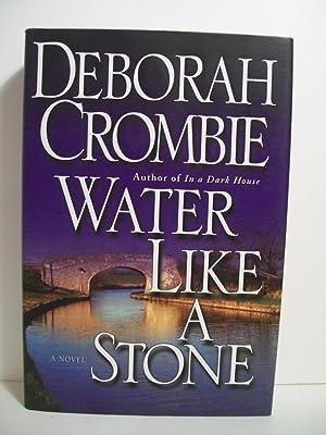 Water Like a Stone (Duncan Kincaid/Gemma James Novels): Crombie, Deborah