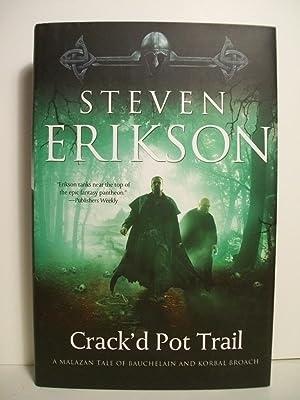 Crack'd Pot Trail: A Malazan Tale of Bauchelain and Korbal Broach: Erikson, Steven