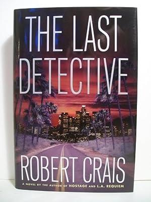 The Last Detective (Elvis Cole Series): Crais, Robert
