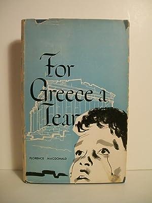 Macdonald, Florence FOR GREECE A TEAR Signed CDN HCDJ 1st/1st VG+: Macdonald, Florence