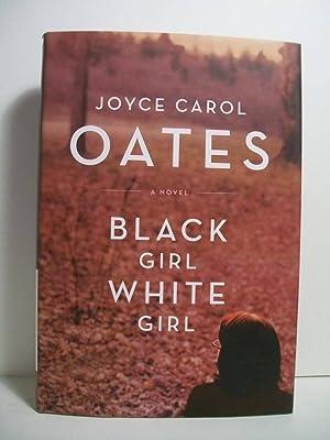 Black Girl / White Girl: Oates, Joyce Carol
