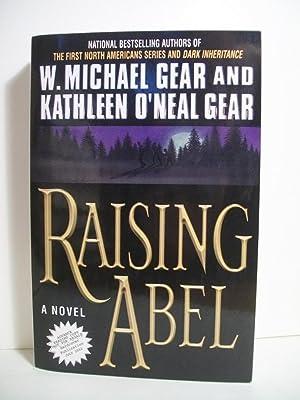 Raising Abel: Gear, W. Michael; Gear, Kathleen O'Neal