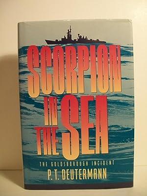 Scorpion in the Sea: The Goldsborough Incident: Deutermann, P. T.