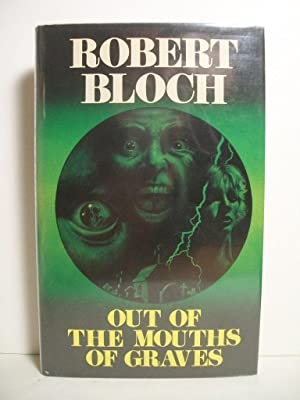 Out of the Mouths of Graves: Bloch, Robert