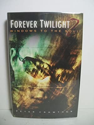Forever Twilight 2: Windows to the Soul: Crowther, Peter