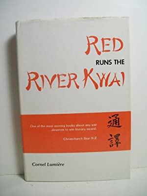 Lumiere, Cornel RED RUNS THE RIVER KWAI: Lumiere, Cornel