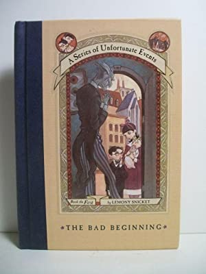 The Bad Beginning (A Series of Unfortunate Events #1): Snicket, Lemony