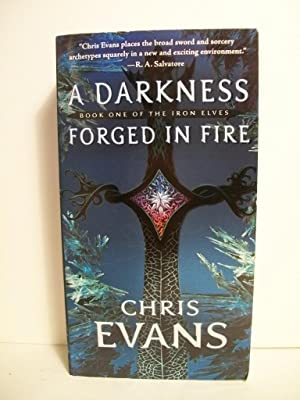A Darkness Forged in Fire: Book One of the Iron Elves (The Iron Elves): Evans, Chris