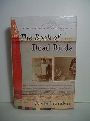 The Book of Dead Birds: A Novel: Brandeis, Gayle