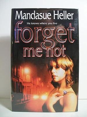 FORGET ME NOT: Heller, Mandasue