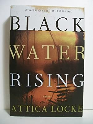 Locke, Attica BLACK WATER RISING Signed SC ARC NF: Locke, Attica
