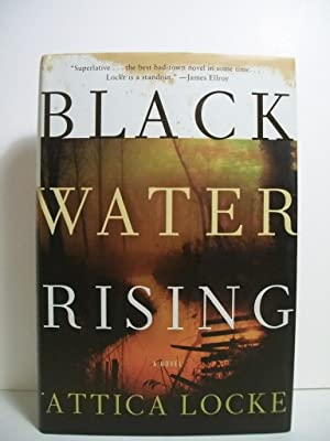 Locke, Attica BLACK WATER RISING Signed & Lined US HCDJ 1st/1st NF: Locke, Attica