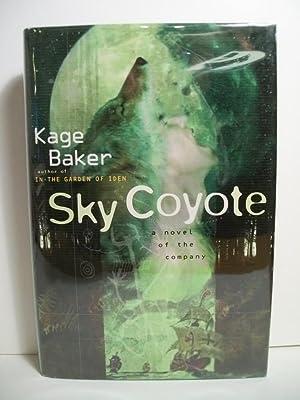 Sky Coyote: A Novel of the Company: Baker, Kage