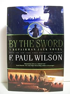 By the Sword: A Repairman Jack Novel: Wilson, F. Paul